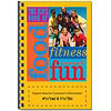 Kid's Book of Food, Fitness and Fun